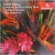 Rudolf Haken: Concerto for Five-String Viola; Clarinet Concerto; Oboe Concerto