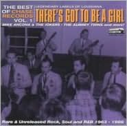 There's Got to Be a Girl: The Best of Chase Records