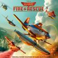 CD Cover Image. Title: Planes: Fire & Rescue [Original Score], Artist: Mark Mancina