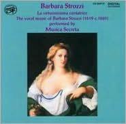 Barbara Strozzi: Virtuosissima Cantatrice