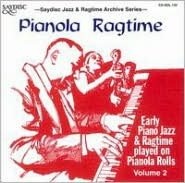 Pianola Ragtime: Early Piano Jazz and Ragtime on Pianola Rolls, Vol. 2