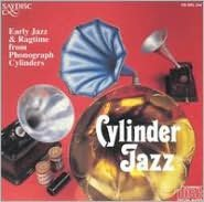 Cylinder Jazz: Early Jazz & Ragtime from Phonograph Cylinders