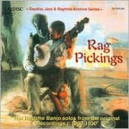 Rag Pickings: Hot Ragtime Banjo Solos From the Original Recordings C. 1900-1930