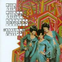 Maybe (Three Degrees)
