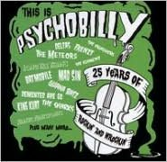 This Is Psychobilly: 25 Years of Rockin and Wreckin