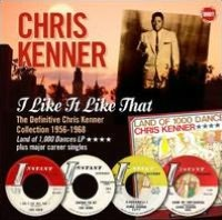I Like It Like That: The Definitive Chris Kenner Collection 1956-1968