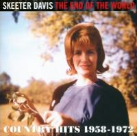 The End of the World: Country Hits 1958-1972