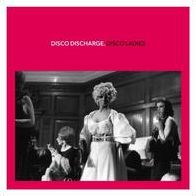 Disco Discharge: Disco Ladies