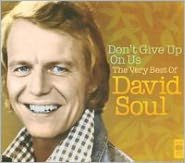Don't Give Up on Us: The Very Best of David Soul