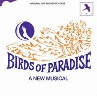 Birds of Paradise [Off Broadway Cast]