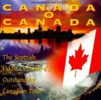 Canada O Canada: The Scottish Fiddle Orchestra's Outstanding Canadian Tour