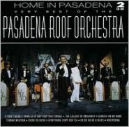 Home in Pasadena: Very Best of the Pasadena Roof Orchestra