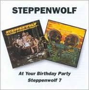 At Your Birthday Party/Steppenwolf 7