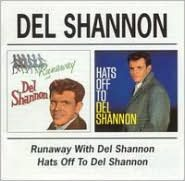Runaway With Del Shannon/Hats off to Del Shannon