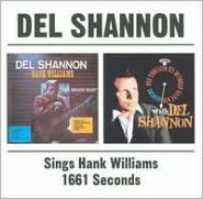 Del Shannon Sings Hank Williams/One Thousand Six-Hundred Sixty-One Seconds of Del Shann