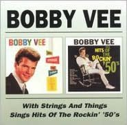 Bobby Vee with Strings and Things/Sings Hits of the Rockin' '50's