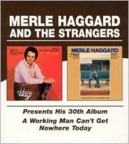 Presents His 30th Album/A Working Man Can't Get Nowhere Today