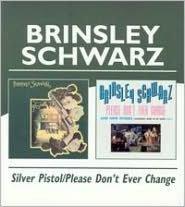 Silver Pistol/Please Don't Ever Change