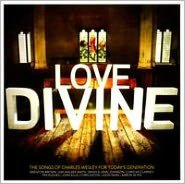 Love Divine: The Hymns of Charles Wesley