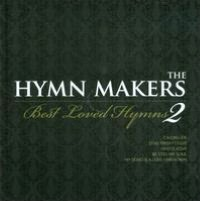 The Hymn Makers: Best Loved Hymns, Vol. 2