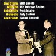 Bing Crosby with the Bob Crosby Orchestra and Friends