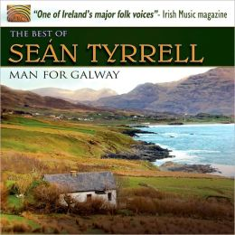 A Man for Galway: The Best of Seán Tyrrell