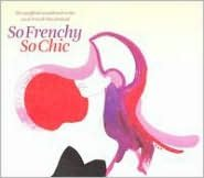 So Frenchy So Chic [2 CD]