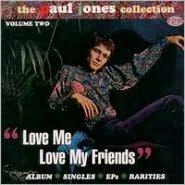 The Paul Jones Collection Vol. 2: Love Me, Love My Friends