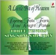 A Little Bit of Heaven: Three Tenors Sing Songs of Erin