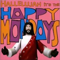Hallelujah It's the Happy Mondays [Bonus DVD]