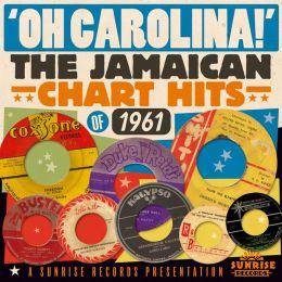 Oh Carolina! The Jamaican Chart Hits of 1961