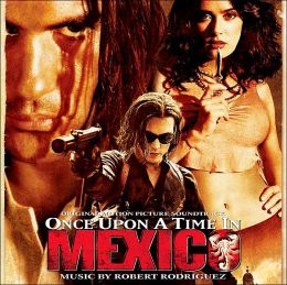 Once Upon a Time in Mexico [Original Motion Picture Soundtrack]