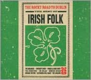 The Rocky Road to Dublin: The Best of Irish Folk