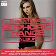 The Ultimate Euphoric House Album