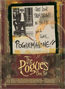 Just Look Them Straight in the Eye and Say...Pogue Mahone [Box Set]