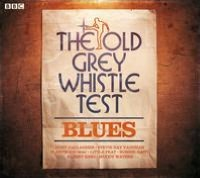 The Old Grey Whistle Test: Blues