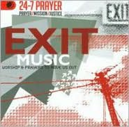 Exit Music: Worship & Prayers To Move Us Out