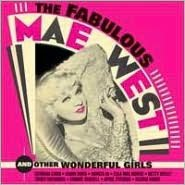 The Fabulous Mae West... And Other Wonderful Girls
