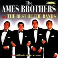 The Ames Brothers Sing the Best of the Bands