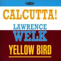 Calcutta!/Yellow Bird