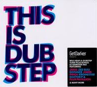GetDarker Presents This Is Dubstep, Vol. 1