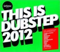 GetDarker Presents: This Is Dubstep 2012