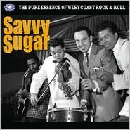 Savvy Sugar: Pure Essence of West Coast Rock & Roll