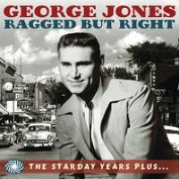 Ragged But Right: Starday Years Plus (George Jones)