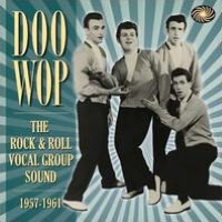Doo Wop: The Rock & Roll Vocal Group Sound
