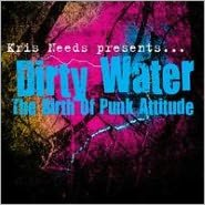 Dirty Water: The Birth of Punk Attitude