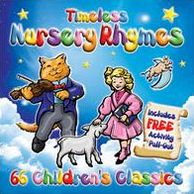 Timeless Nursery Rhymes: 66 Children's Classics