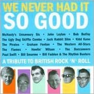 We Never Had It So Good: A Tribute to British Rock 'n' Roll