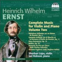 Heinrich Wilhelm Ernst: Complete Music for Violin and Piano, Vol. 2
