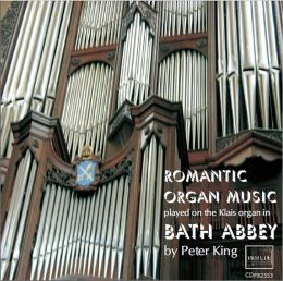 Romantic Organ Music played on the Klais Organ in Bath Abbey